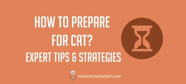 How to prepare for CAT: Strategy and Tips