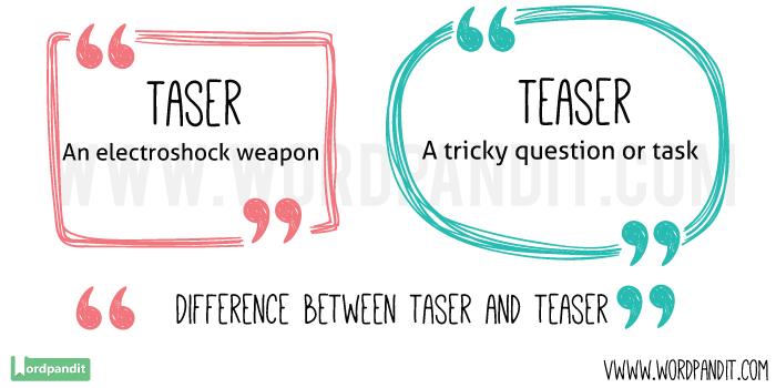 Taser-vs-Teaser